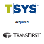 TSYS,  will acquire TransFirst, LLC