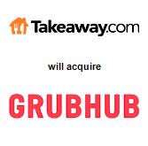 Just Eat Takeaway.com,  will acquire GrubHub, Inc.