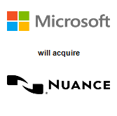 Microsoft Corporation,  will acquire Nuance Communications, Inc.