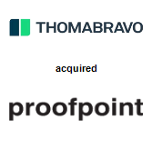 Thoma Bravo, LLC,  acquired Proofpoint, Inc.
