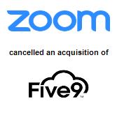Zoom,  will acquire Five9, Inc.